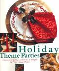Holiday Theme Parties Entertaining Ideas, Decorations & Recipes for Nine Unique Parties