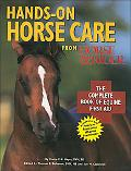 Hands on Horse Care from Horse and Rider The Complete Book of Equine First-Aid