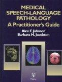 Medical Speech-Language Pathology A Practitioner's Guide
