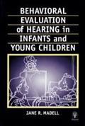 Behavioral Evaluation of Hearing in Infants and Young Children