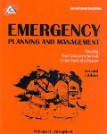 Emergency Planning and Management Ensuring Your Company's Survival in the Event of a Disaster