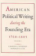 America Political Writings During the Founding Era 1760-1805, Vol. 1