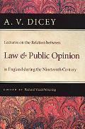 Lectures on the Relation Between Law and Public Opinion in England During the Nineteenth Cen...