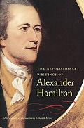 Revolutionary Writings of Alexander Hamilton