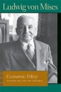 ECONOMIC POLICY: Thoughts for Today and Tomorrow (Lib Works Ludwig Von Mises PB)