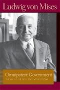 Omnipotent Government: The Rise of the Total State and Total War (Lib Works Ludwig Von Mises...