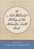 Anti-Federalist Writings of the Melancton Smith Circle, The