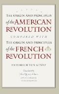 Origin and Principles of the American Revolution, Compared with the Origin and Principles of...