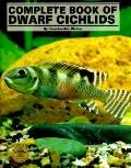 Complete Book of Dwarf Cichlids - Hans-Joachim Richter - Hardcover