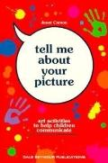 Tell Me About Your Picture Art Activities to Help Children Communicate