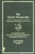 Serials Partnership Teamwork, Technology, and Trends  Proceedings of the North American Seri...