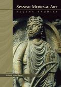 Spanish Medieval Art: Recent Stud