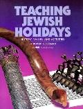 Teaching Jewish Holidays History, Values, And Activities