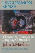 Uncommon Sense Theoretical Practice in Language Education