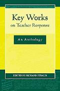 Key Works on Teacher Response An Anthology