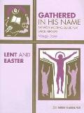 Gathered in His Name: For Small Faith Communities: Lent and Easter - Margo Doten - Paperback