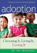 Adoption: Choosing It, Living It, Loving It