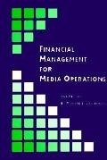 FINANCIAL MANAGEMENT FOR MEDIA OPERATIONS