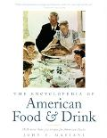 The Encyclopedia of American Food and Drink; More than 2,000 Definitions and Descriptions of American Classics
