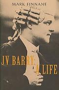 J. V. Barry: A Life
