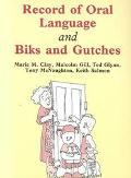 Record of Oral Language and Biks and Gutches