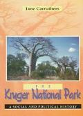 Kruger National Park: A Social and Political History