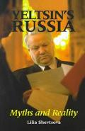 Yeltsin's Russia Myths and Reality