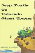 Jeep Trails to Colorado Ghost Towns