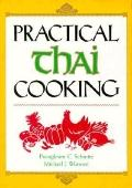Practical Thai Cooking - Puangkram C. Schmitz