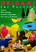 Origami for Parties: Games, Place Settings, Puppets and Planes, Push and Pull Animals - Kazu...