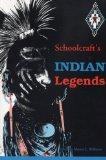 Schoolcraft's Indian Legends from Algic Researches, the Myth of Hiawatha, Oneota, the Race i...