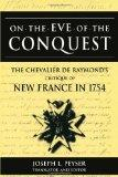 On the Eve of Conquest The Chevalier De Raymond's Critique of New France in 1754
