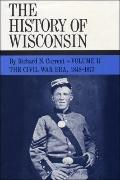 History of Wisconsin The Civil War Era, 1848-1873