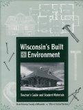 Wisconsin's Built Environment; Teacher's Guide and Student Materials
