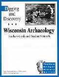 Digging and Discovery Wisconsin Archaeology  Teacher's Guide and Student Materials