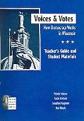 Voices And Votes How Democracy Works In Wisconsin Teachers Guide And Student Materials