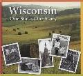 Wisconsin: Our State, Our Story Student Textbook: Student Textbook