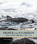 People of the Sturgeon: Wisconsin's Love Affair with an Ancient Fish