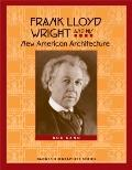 Frank Lloyd Wright and His New American Architecture (Badger Biographies Series)