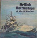 British Battleships of World War Two: The Development and Technical History of the Royal Nav...