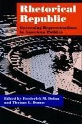 Rhetorical Republic Governing Representations in American Politics