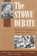 Stowe Debate Rhetorical Strategies in Uncle Tom's Cabin
