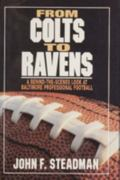 From Colts to Ravens A Behind-The-Scenes Look at Baltimore Professional Football by a Writer...