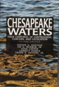 Chesapeake Waters Four Centuries of Controversy, Concern, and Legislation