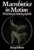 Macrobiotics in Motion: Yin and Yang in Moving Spirals