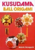 Kusudama: Ball Origami - Makoto Yamaguchi - Paperback