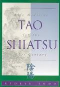 Tao Shiatsu: Life Medicine for the Twenty-First Century - Russell Endo - Paperback