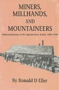 Miners, Millhands, and Mountaineers Industrialization of the Appalachian South, 1880-1930