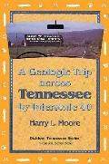 Geologic Trip Across Tennessee by Interstate 40