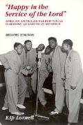 Happy in the Service of the Lord African-American Sacred Vocal Harmony Quartets in Memphis